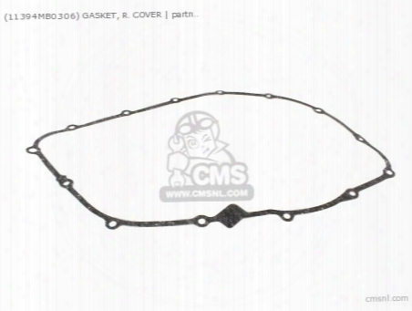 (11394mb0306) Gasket, R. Cover