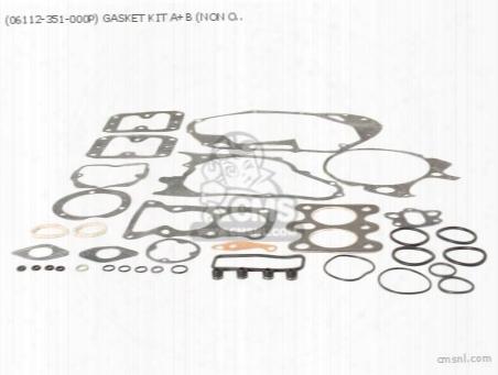 (06112-351-000p) Gasket Kit A+b (non O.e. Alternative)