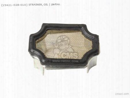 (15421-028-010) Strainer, Oil