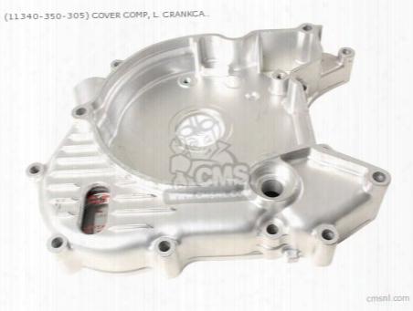 (11340-350-305) Cover Comp, L. Crankcase