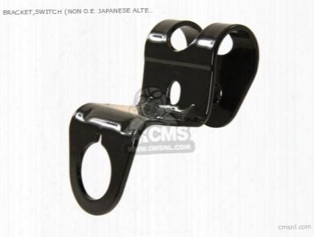 (05037-300-000bp) Bracket,switch (non O.e. Japanese Alternative)