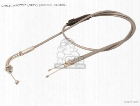 Cable,throttle (grey) (non O.e. Alternative)