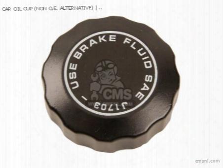 Cap, Oil Cup (non O.e. Alternative)
