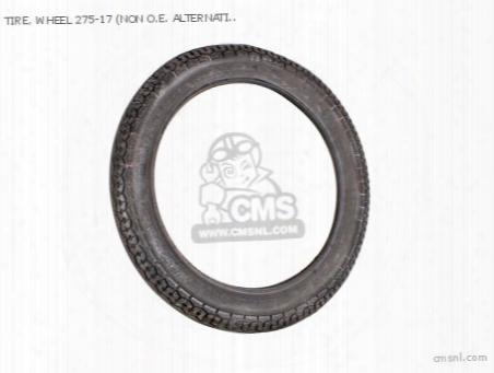 Tire, Wheel 275-17 (non O.e. Alternative)