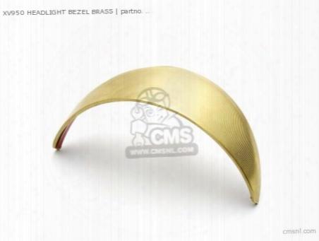 Xv950 Headlight Bezel Brass