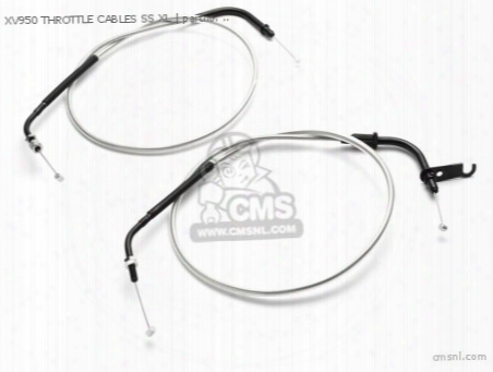 Xv950 Throttle Cables Ss Xl