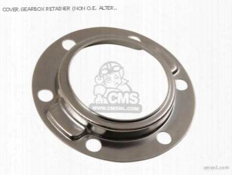 Cover,gearbox Retainer (non O.e. Alternative)