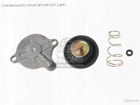 (16048428305) Valve Set,air Cut