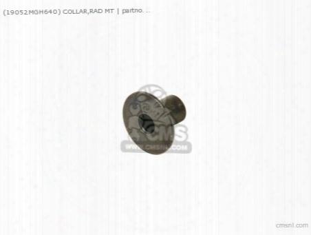 (19052mgh640) Collar,rad Mt
