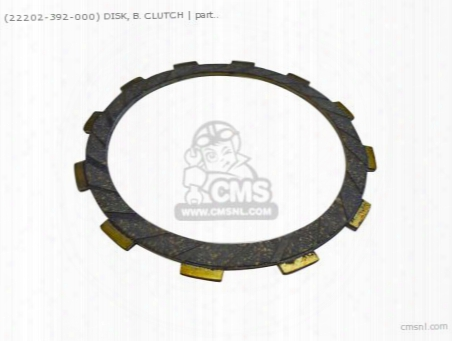 (22202392000) Disk, B. Clutch