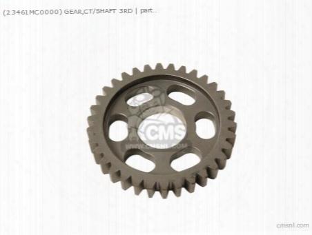 (23461mc0000) Gear,ct/shaft 3rd
