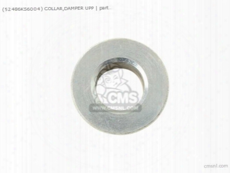 (52486ks6004) Collar,damper Upp