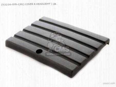 (53206gy9cp0) Cover R.headlight