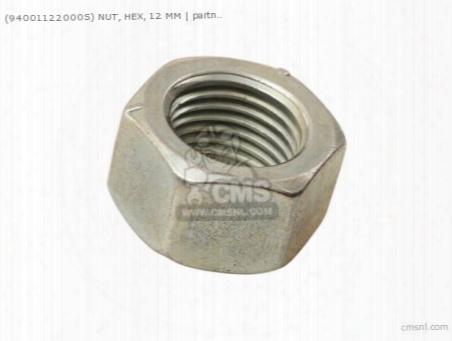 (94001-122000s) Nut, Hex, 12 Mm