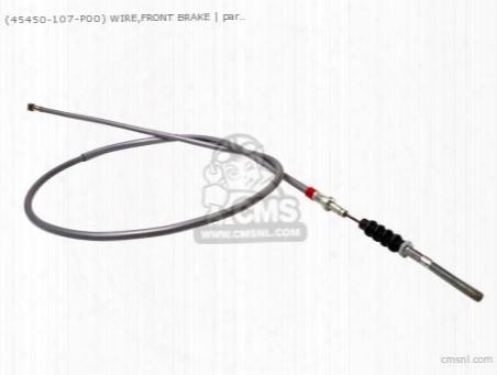 (45450-107-p00) Wire,front Brake
