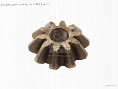 Pinion, Diff. (for M, Dx Type)