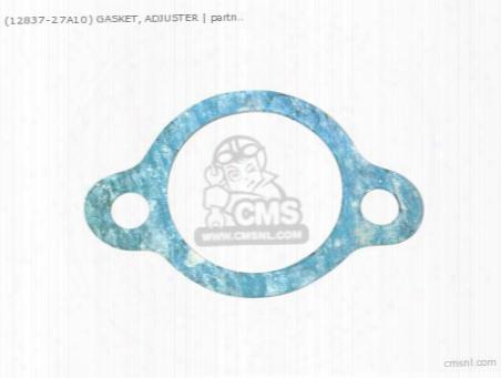 (12837-27a10) Gasket,tensioner Adjuster