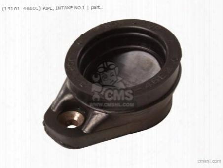 (1310146e01) Pipe,intake No