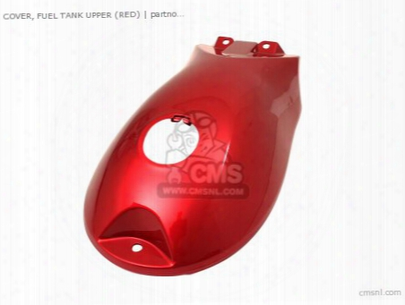 Cover,fuel Tank Upr
