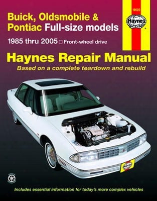 Buick Oldsmobile & Pontiac Full-size Models Haynes Repair Manual 1985-2005