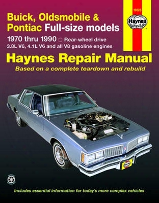 Buick Oldsmobile & Pontiac Full-size Models Haynes Repair Manual 1970 - 1990