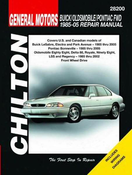Buick Oldsmobile & Pontiac Fwd Chilton Repair Manual 1985-2005