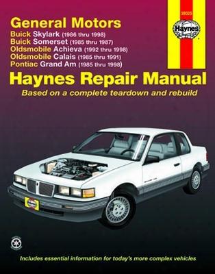 Buick Skylark And Somerset Olds Achieva And Calais & Pontiac Grand Am Haynes Repair Manual 1985-1998