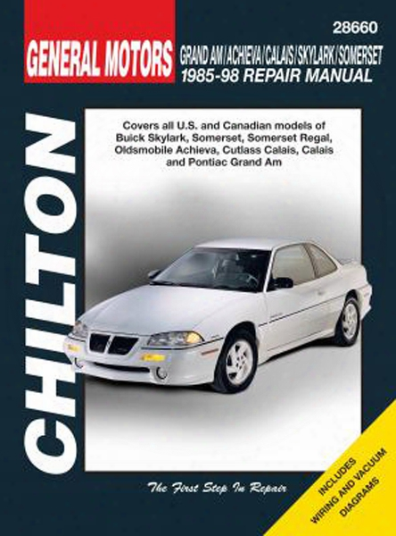 Buick Skylark/somerset & Oldsmobile Achieva/calais/magnificent Am 85-98 Chilton Manual
