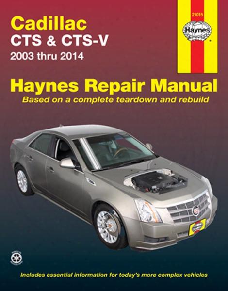 Cadillac Cts And Cts-v Haynes Repair Manual 2003-2014