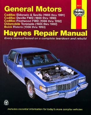 Cadillac Eldorado Seville Deville And Fleetwood Olds Toronado & Buick Riviera Haynes Repair Manual 1986-1993
