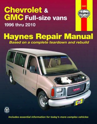 Chevrolet Express & Gmc Savana Full-size Vans Haynes Repair Manual 1996-2010