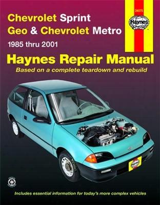 Chevrolet Sprint Geo & Chevrolet Metro Haynes Repair Manual 1985-2001