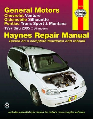 Chevrolet Venture Olds Silhouette Pontiac Trans Sport & Montana Haynes Repair Manual 1997-2005