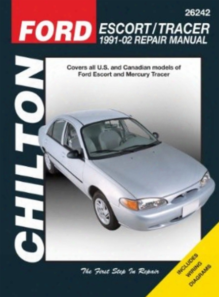 Ford Escort & Mercury Tracer Chioton Repair Manual 1991-2002