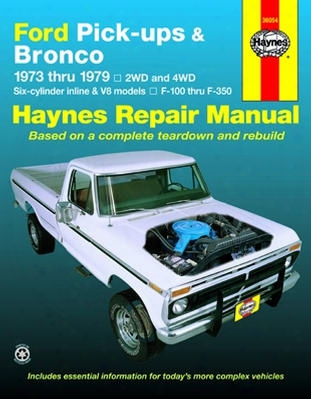 Ford Pick-ups And Bronco Haynes Repair Manual 1973-1979