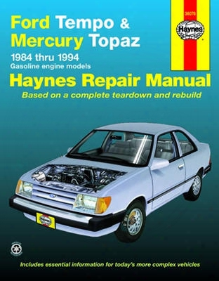 Ford Tempo & Mercury Topaz Haynes Repair Manual 1984 - 1994
