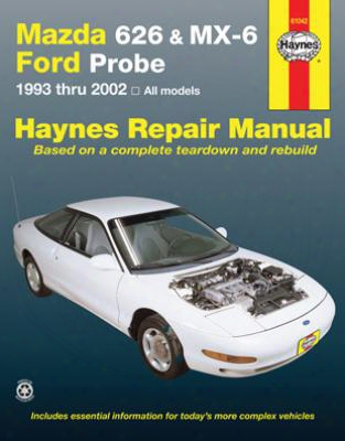 Mazda 626 Mx-6 & Ford Probe Haynes Repair Manual Covering 1993-2002