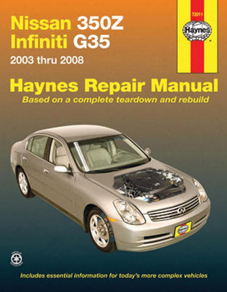 Nissan 350z And Infiniti G35 Haynes Repair Manual 2003-2008