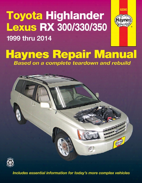 Toyota Highlander & Lexus Rx 300 330 & 350 Haynes Repair Manual 1999-2014