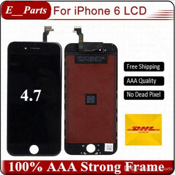 Grade Aaa Perfect Backlight + Strong Frame For Iphone 6 Lcd (4.7 Inch) Display Touch Digitizer Full Assembly Replacement Fast Shipping