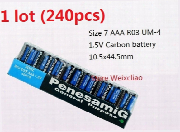 240pcs 1 Lot Size 7 Aaa R03 Um-4 1.5v Dry Carbon Battery No Leakage Oil 1.5 Volt Batteries Free Shipping