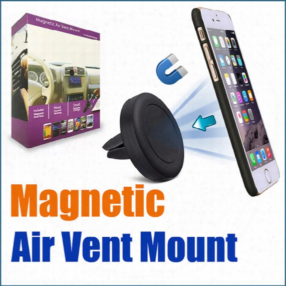 Air Vent Magnetic Universal Car Mount Phone Holder Mounts For Iphone 8 7 7plus 6 6s Plus Sammsung Phones
