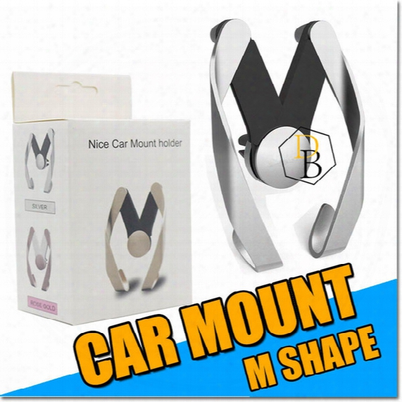 Cell Phone Holder Air Vent Car Mount M Shape Phone Stand In Spite Of Phone 7 6s Plus Universal Use For Mobile Samsung Sony Htc