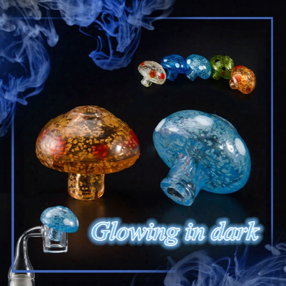 Glow In Dark Mushroom Carb Cap Colored Glass Dabber Oil Rigs Quartz Banger Nails Fidget Spinner Glass Bong Pipes Dabbers